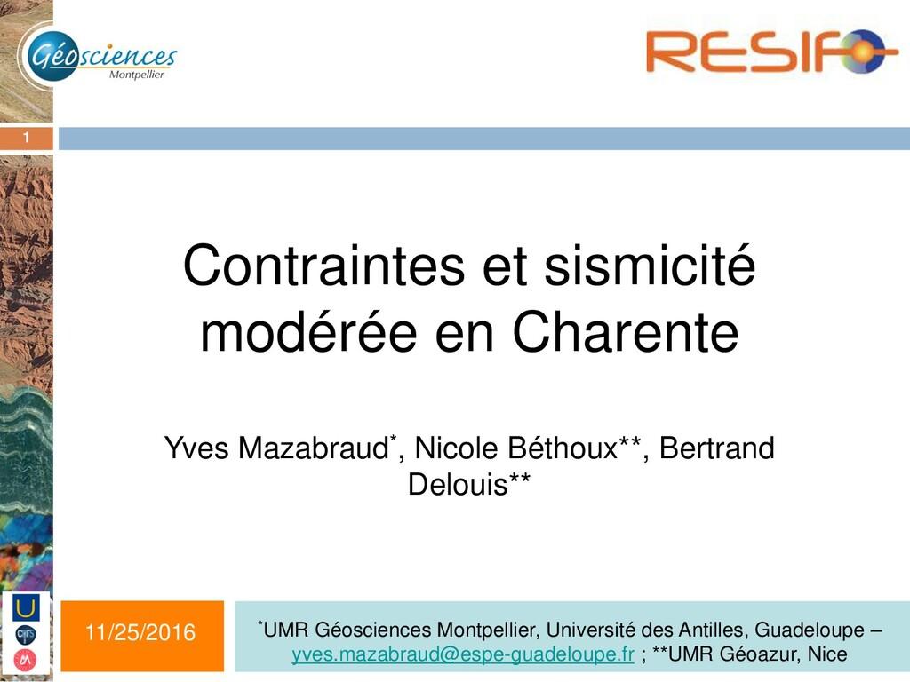 1 Contraintes et sismicité modérée en Charente ...