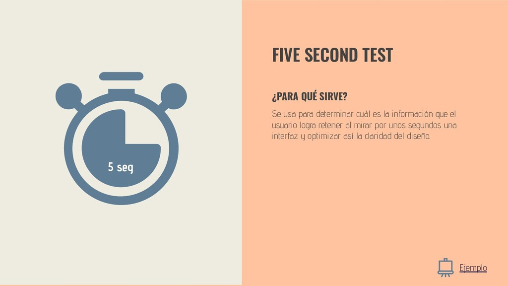 FIVE SECOND TEST Se usa para determinar cuál es...
