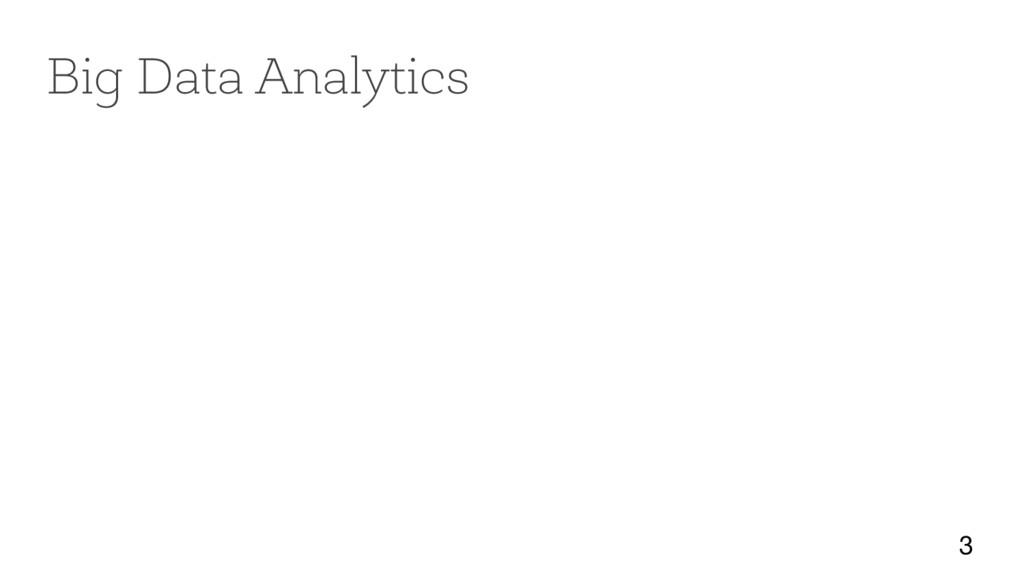 3 Big Data Analytics