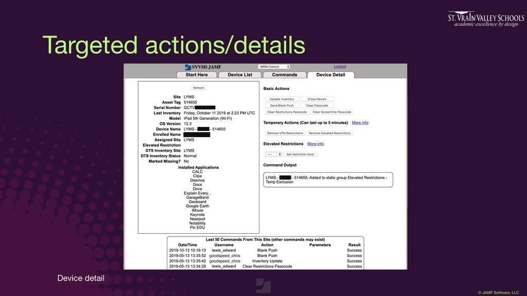 © JAMF Software, LLC Targeted actions/details D...