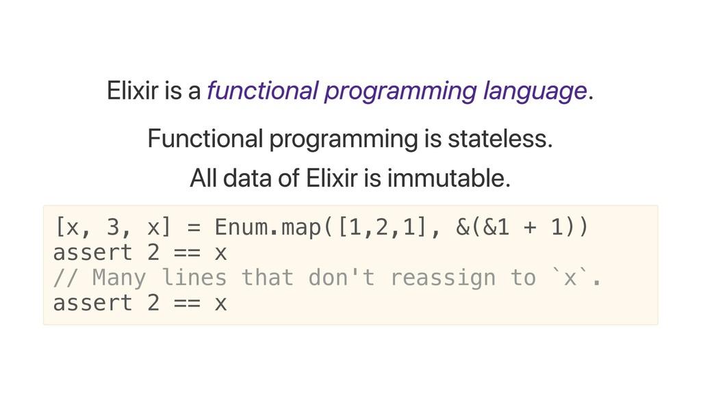 Elixir is a functional programming language. Fu...