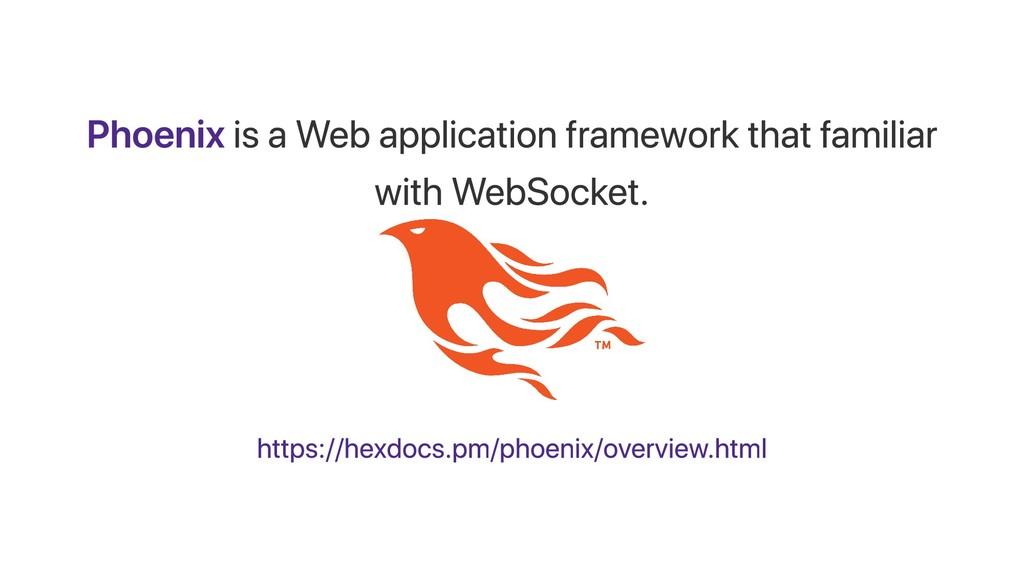 Phoenix is a Web application framework that fam...