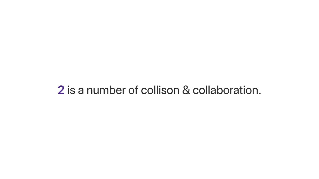 2 is a number of collison & collaboration.