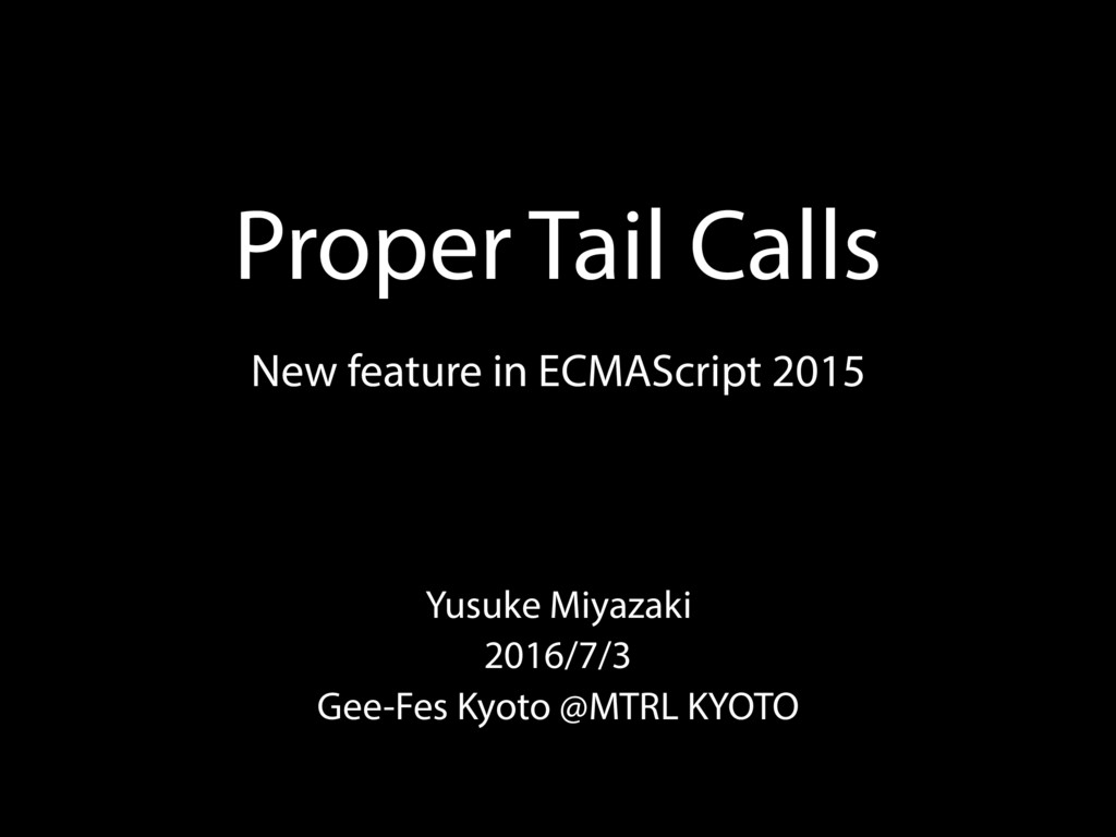 New feature in ECMAScript 2015 Yusuke Miyazaki ...