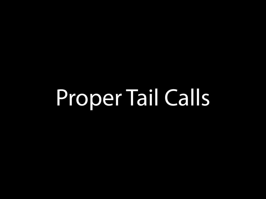 Proper Tail Calls