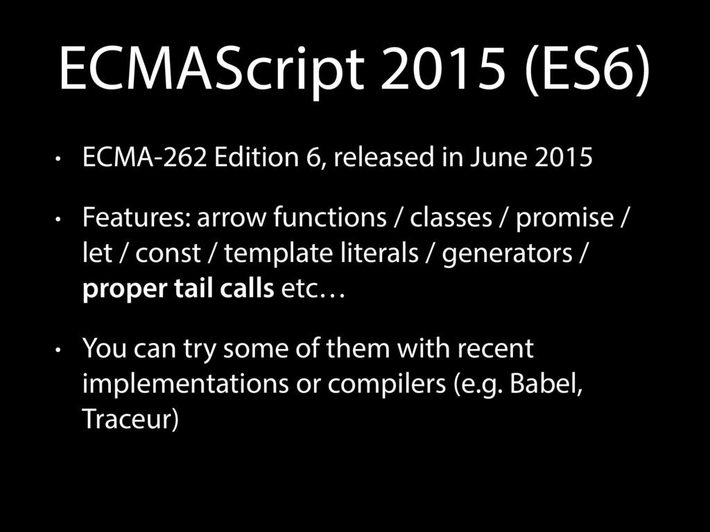 ECMAScript 2015 (ES6) • ECMA-262 Edition 6, rel...