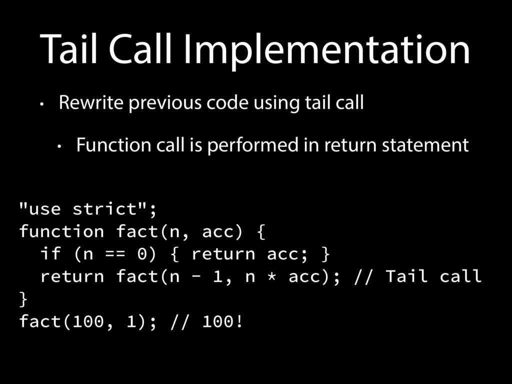 Tail Call Implementation • Rewrite previous cod...
