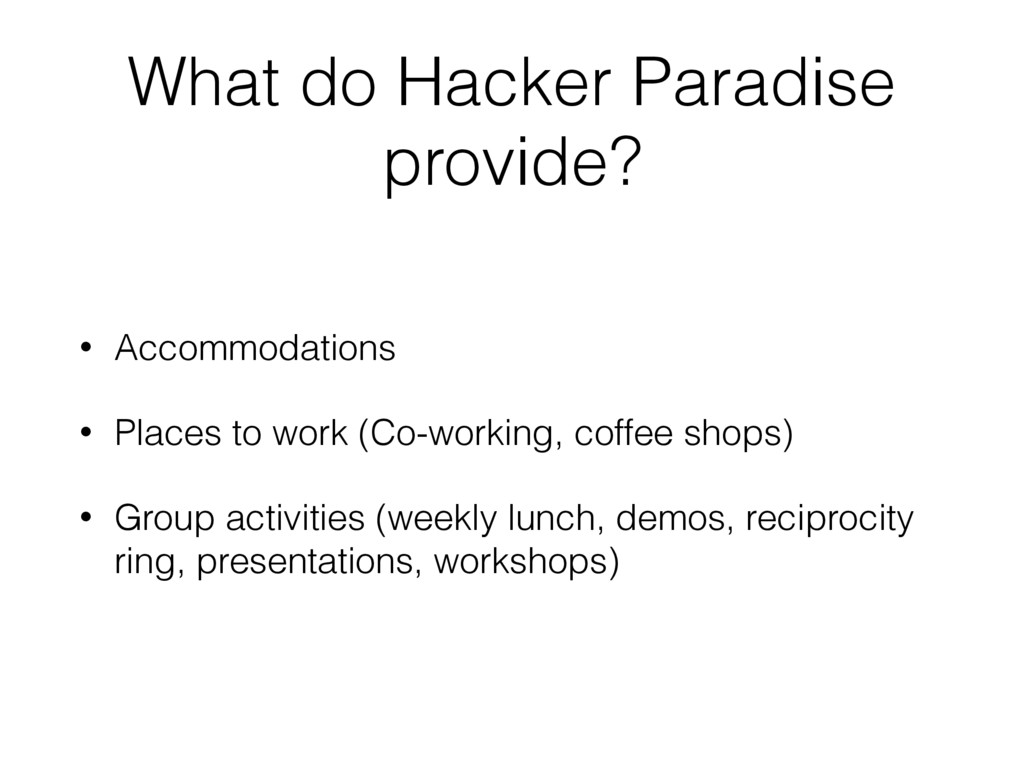 What do Hacker Paradise provide? • Accommodatio...