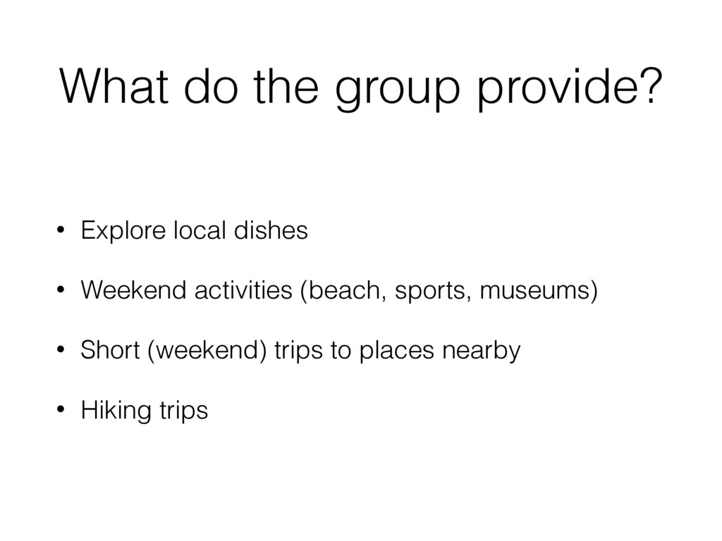 What do the group provide? • Explore local dish...