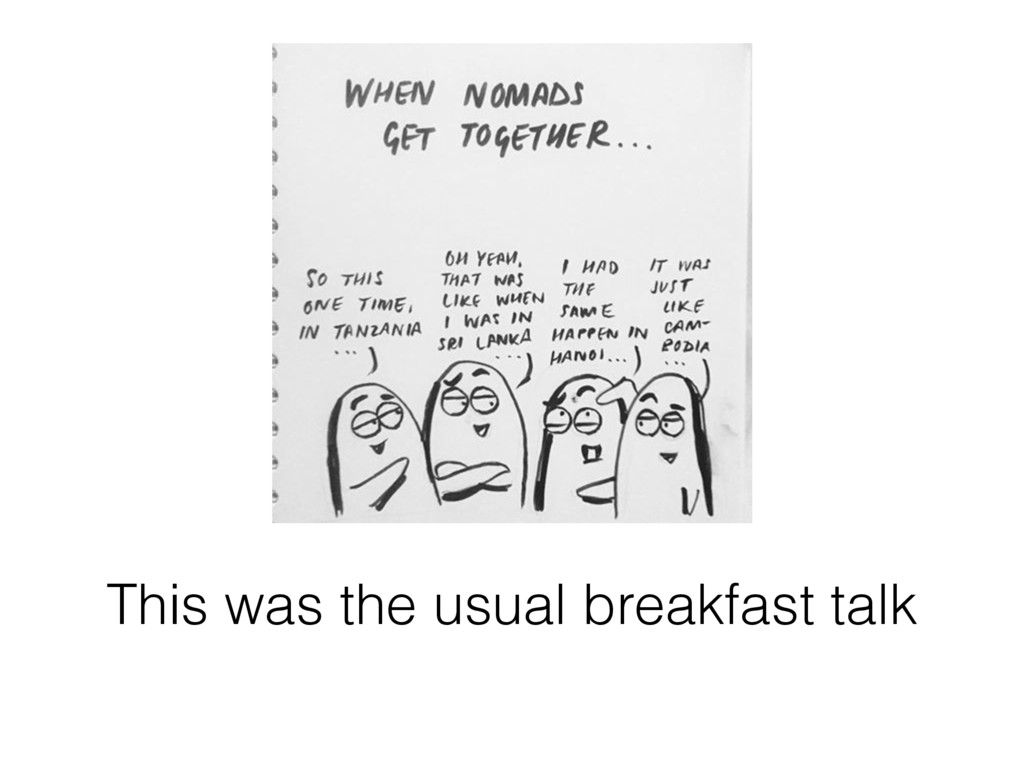 This was the usual breakfast talk