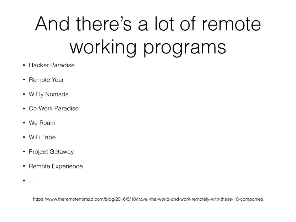 And there's a lot of remote working programs • ...