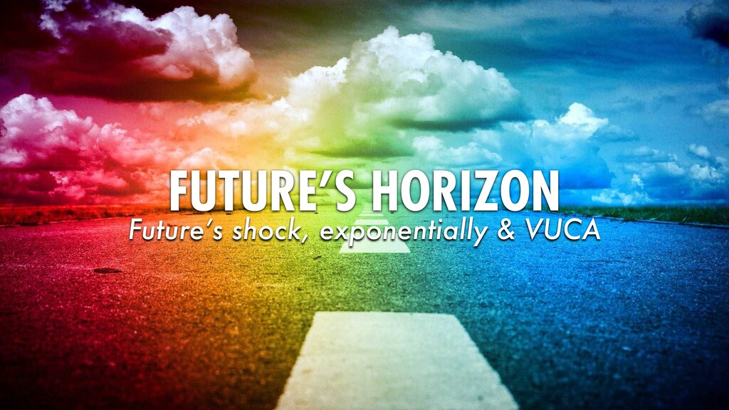 109 FUTURE'S HORIZON Future's shock, exponentia...