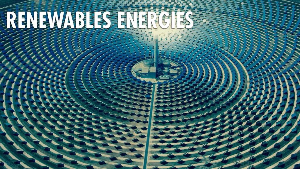 RENEWABLES ENERGIES
