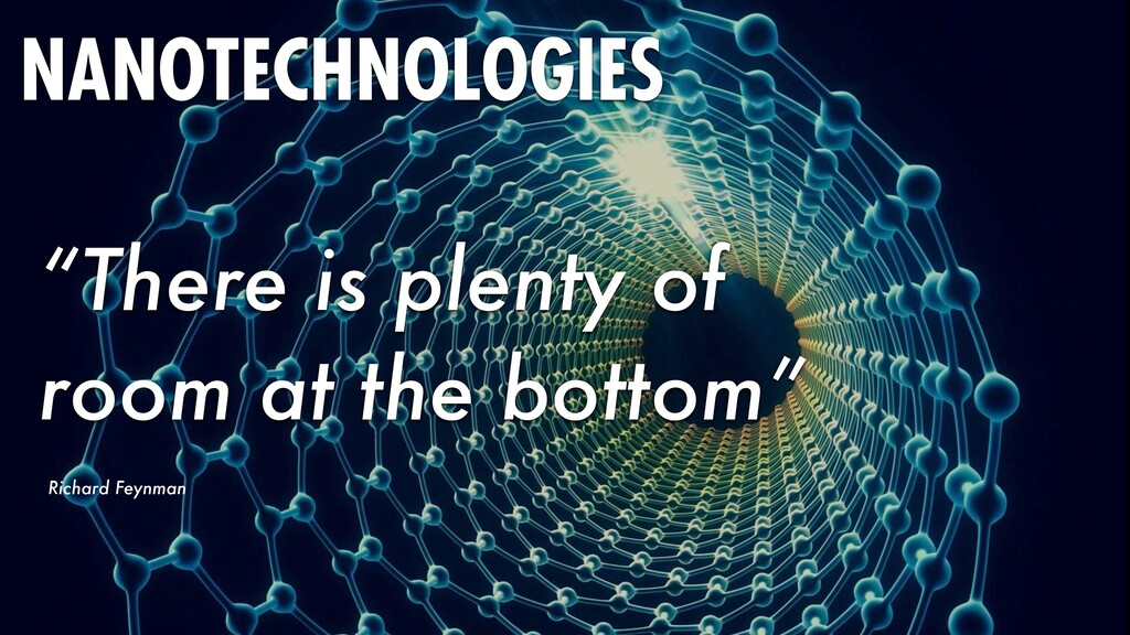 """NANOTECHNOLOGIES """"There is plenty of room at th..."""