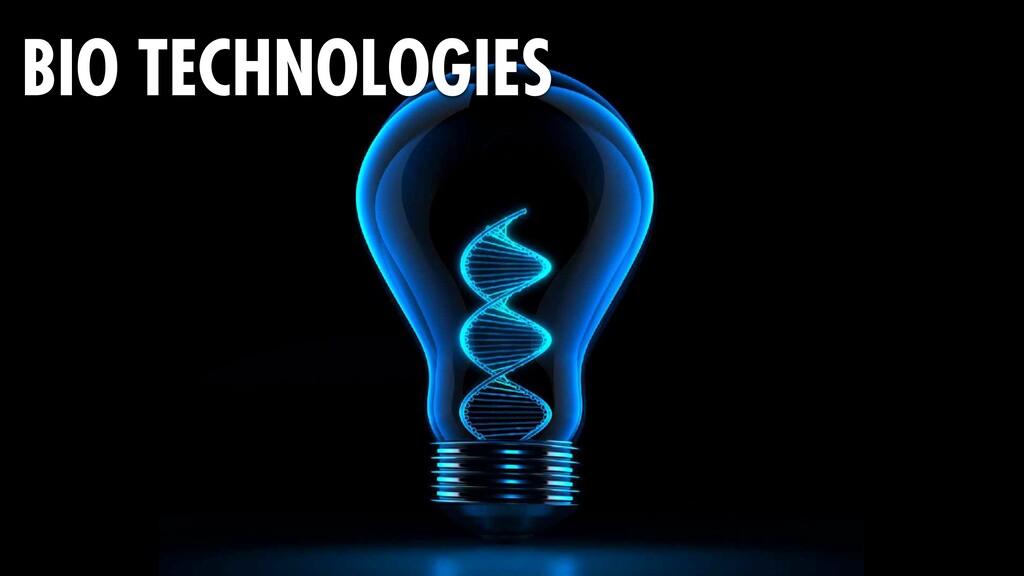 BIO TECHNOLOGIES