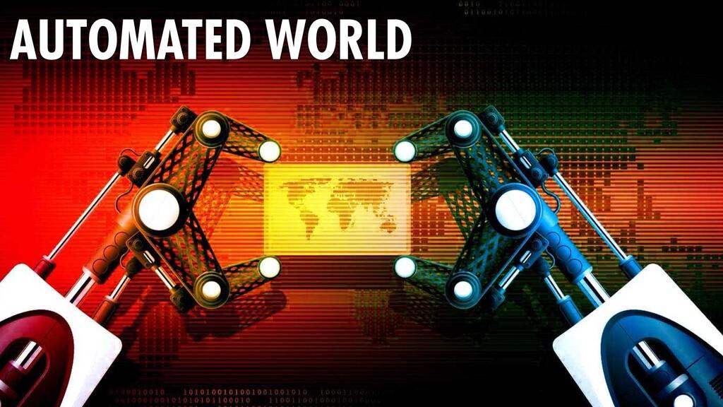 AUTOMATED WORLD