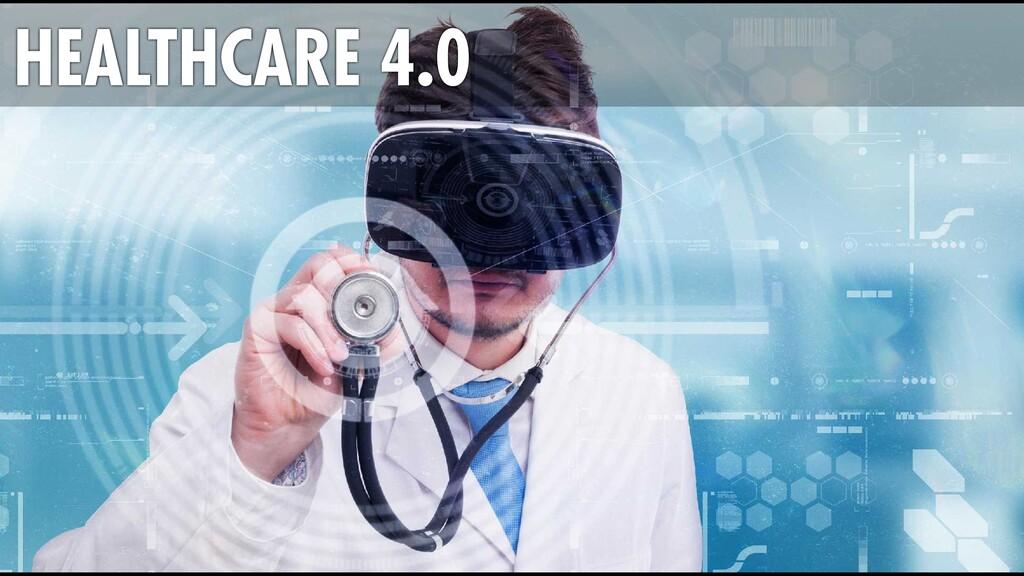 HEALTHCARE 4.0