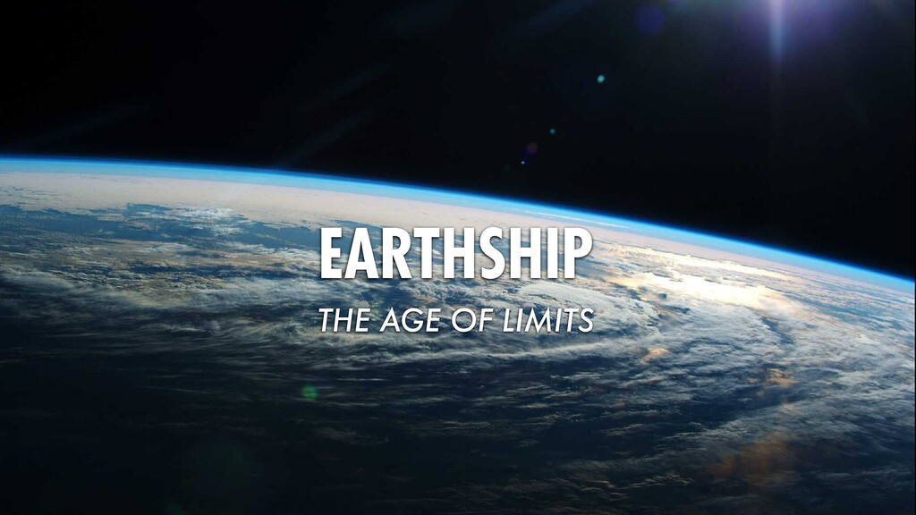 EARTHSHIP THE AGE OF LIMITS