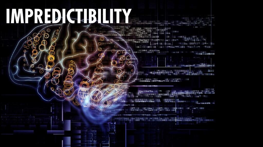 156 IMPREDICTIBILITY