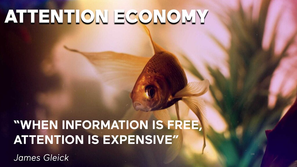 """198 """"WHEN INFORMATION IS FREE, ATTENTION IS EXP..."""