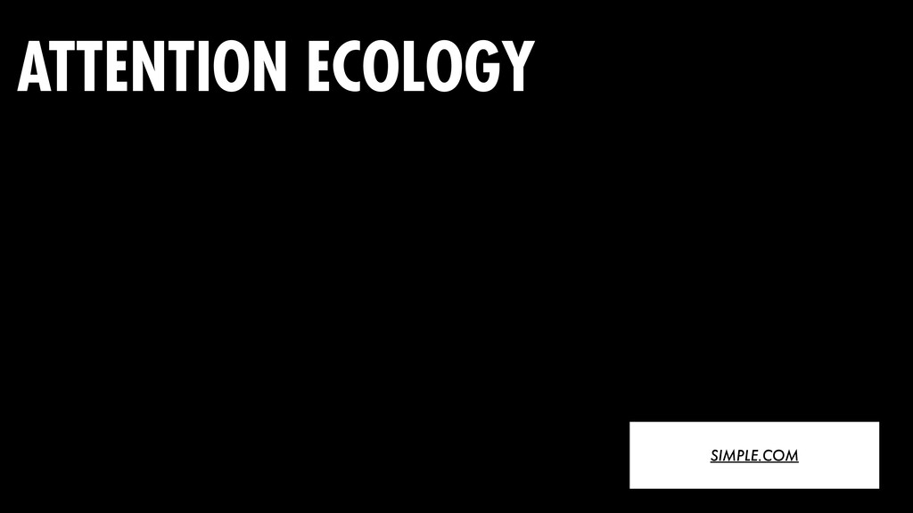 SIMPLE.COM ATTENTION ECOLOGY