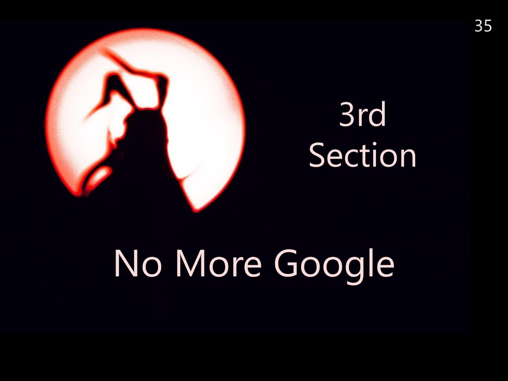 35 3rd Section No More Google
