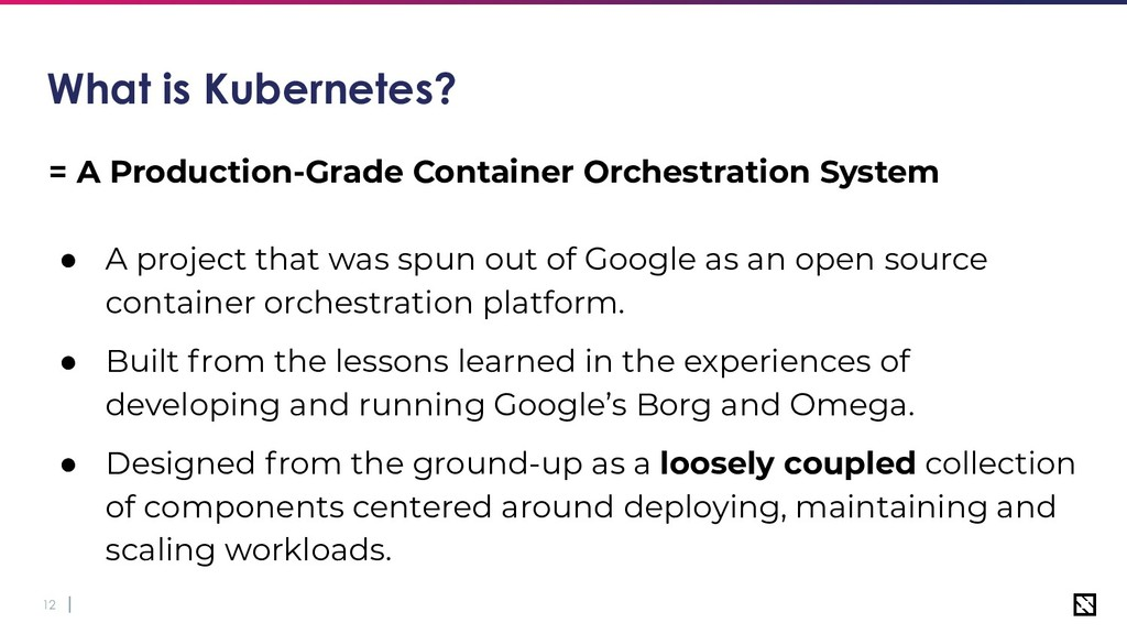 12 What is Kubernetes? = A Production-Grade Con...