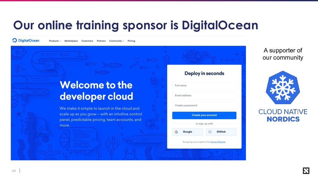 44 Our online training sponsor is DigitalOcean ...