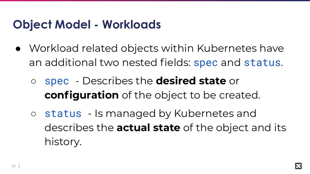 68 Object Model - Workloads ● Workload related ...