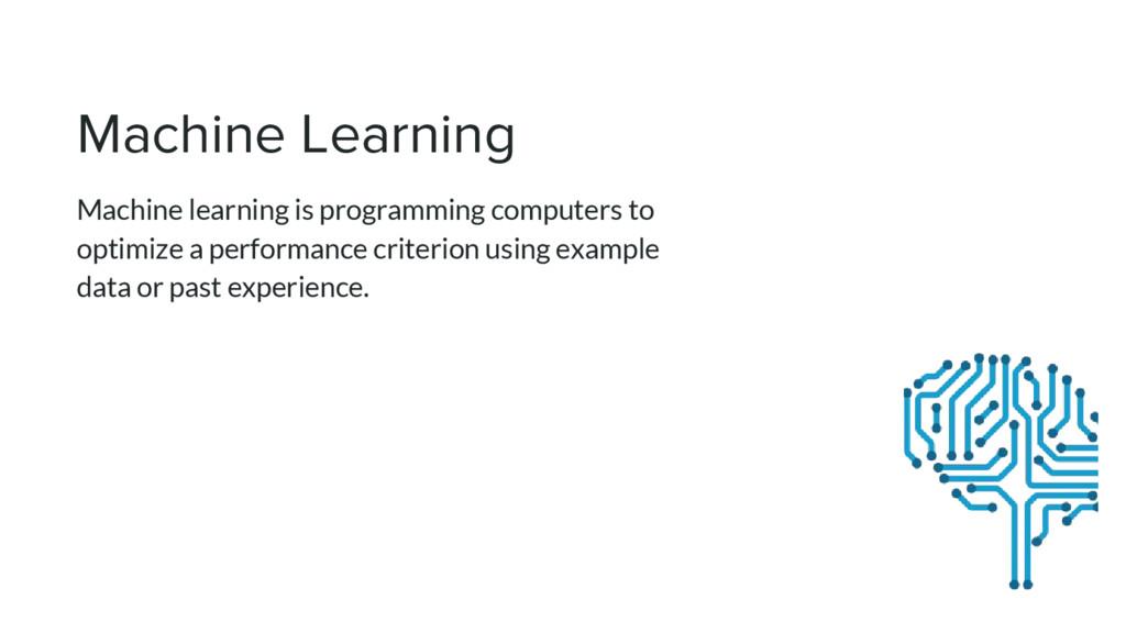 Machine Learning Machine learning is programmin...