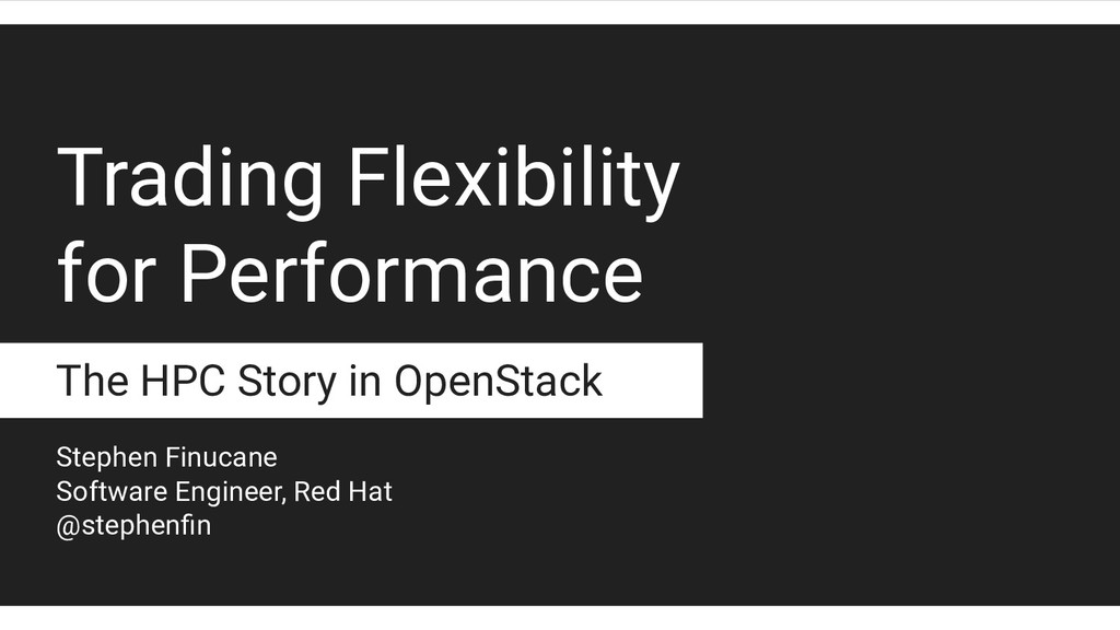 Trading Flexibility for Performance The HPC Sto...