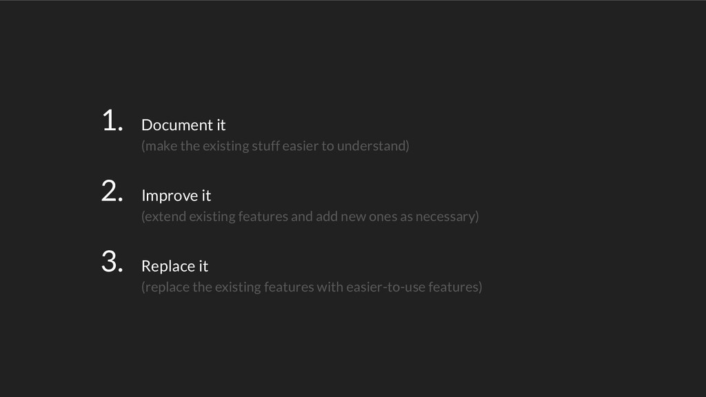 1. Document it (make the existing stuff easier ...