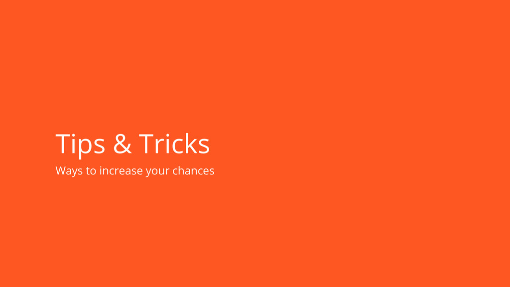 Tips & Tricks Ways to increase your chances