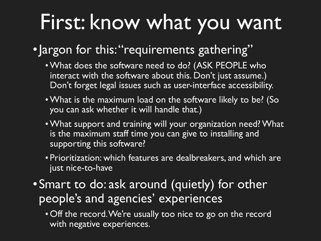 """First: know what you want •Jargon for this: """"re..."""