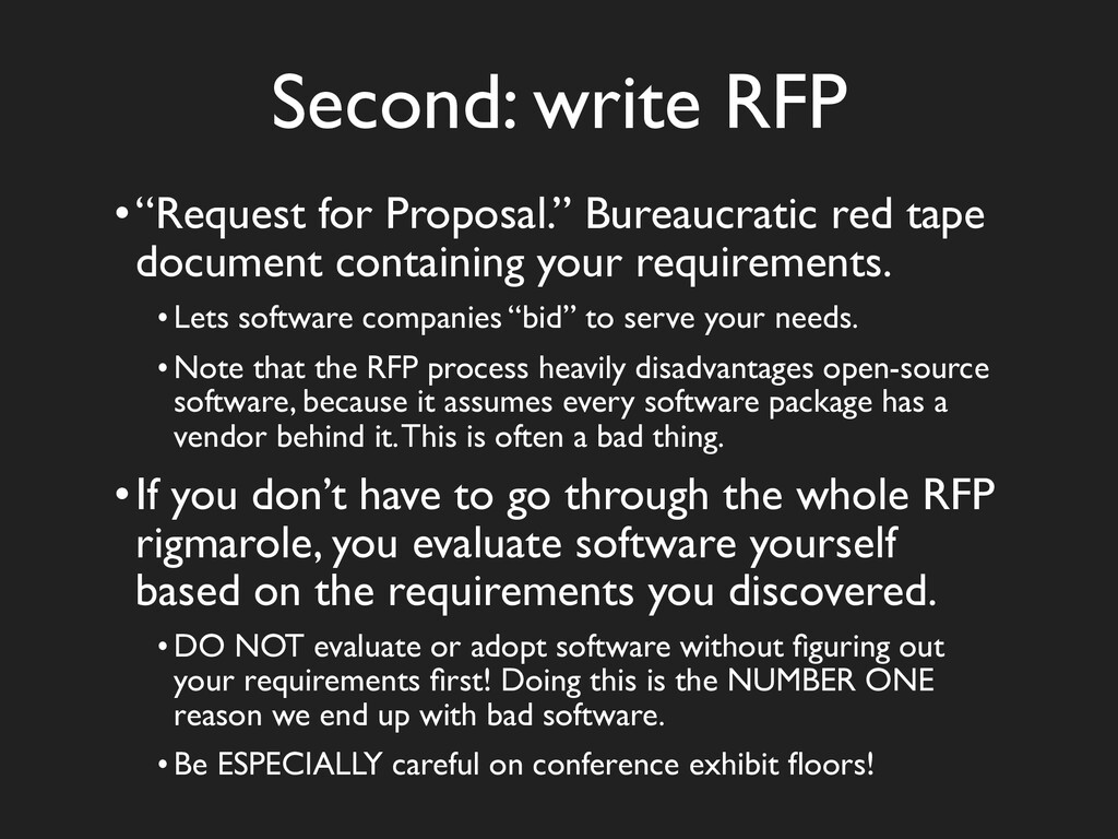 """Second: write RFP •""""Request for Proposal."""" Bure..."""