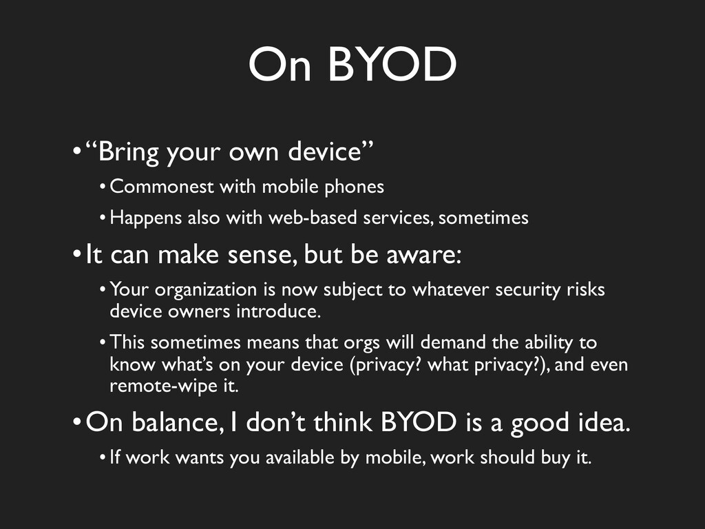 """On BYOD •""""Bring your own device"""" •Commonest wit..."""
