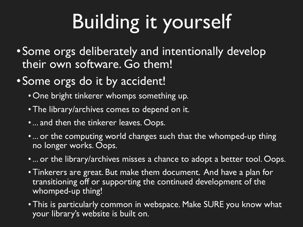 Building it yourself •Some orgs deliberately an...