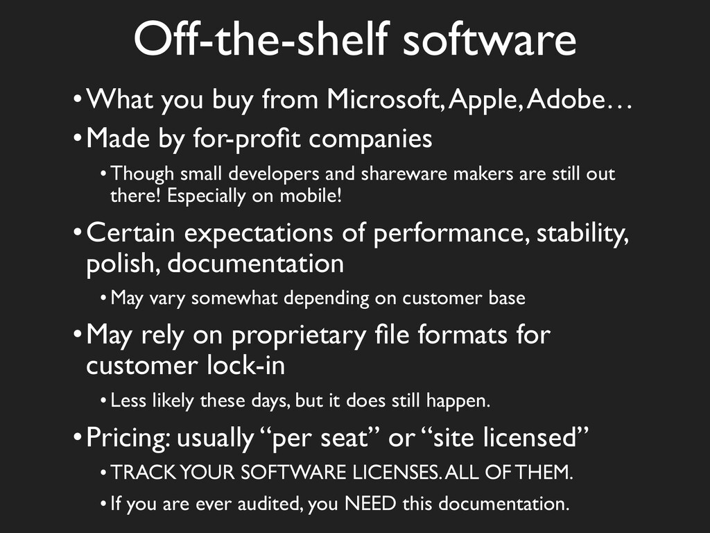 Off-the-shelf software •What you buy from Micro...