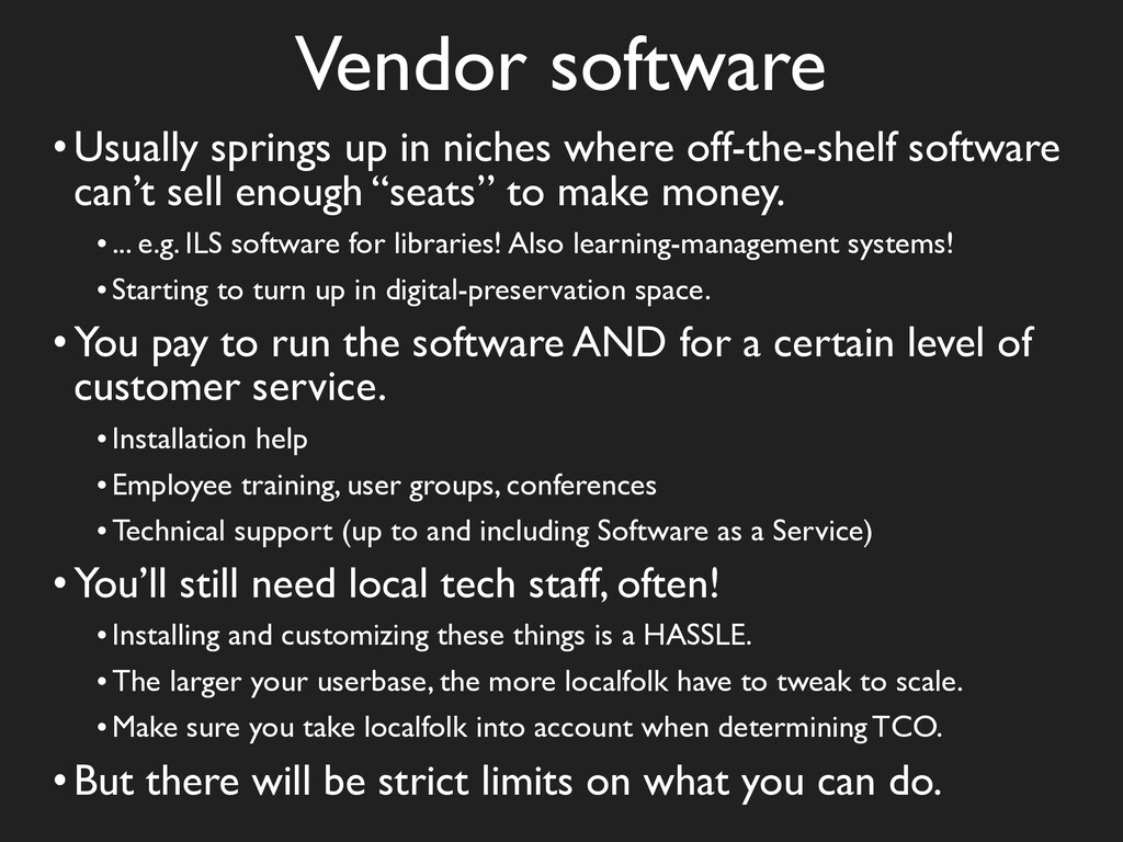 Vendor software •Usually springs up in niches w...