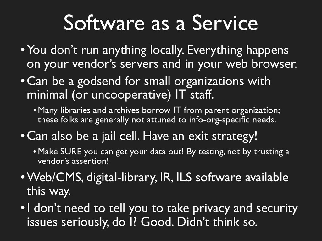 Software as a Service •You don't run anything l...