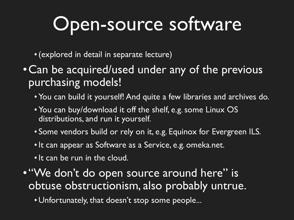 Open-source software •(explored in detail in se...