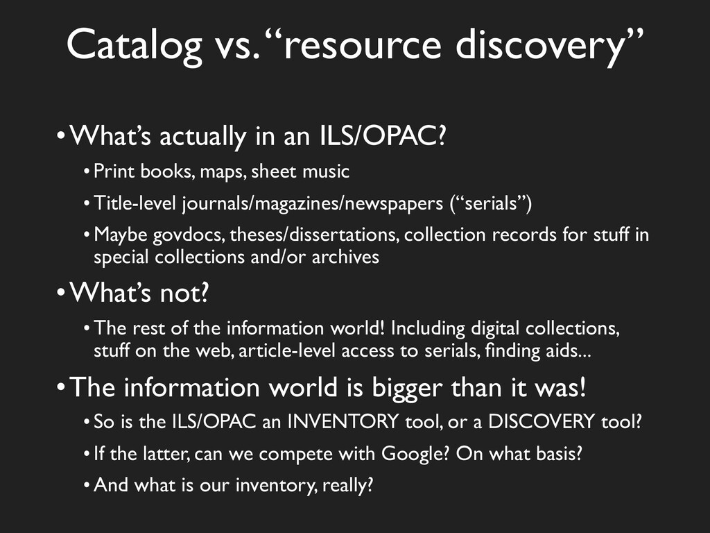 """Catalog vs. """"resource discovery"""" •What's actual..."""