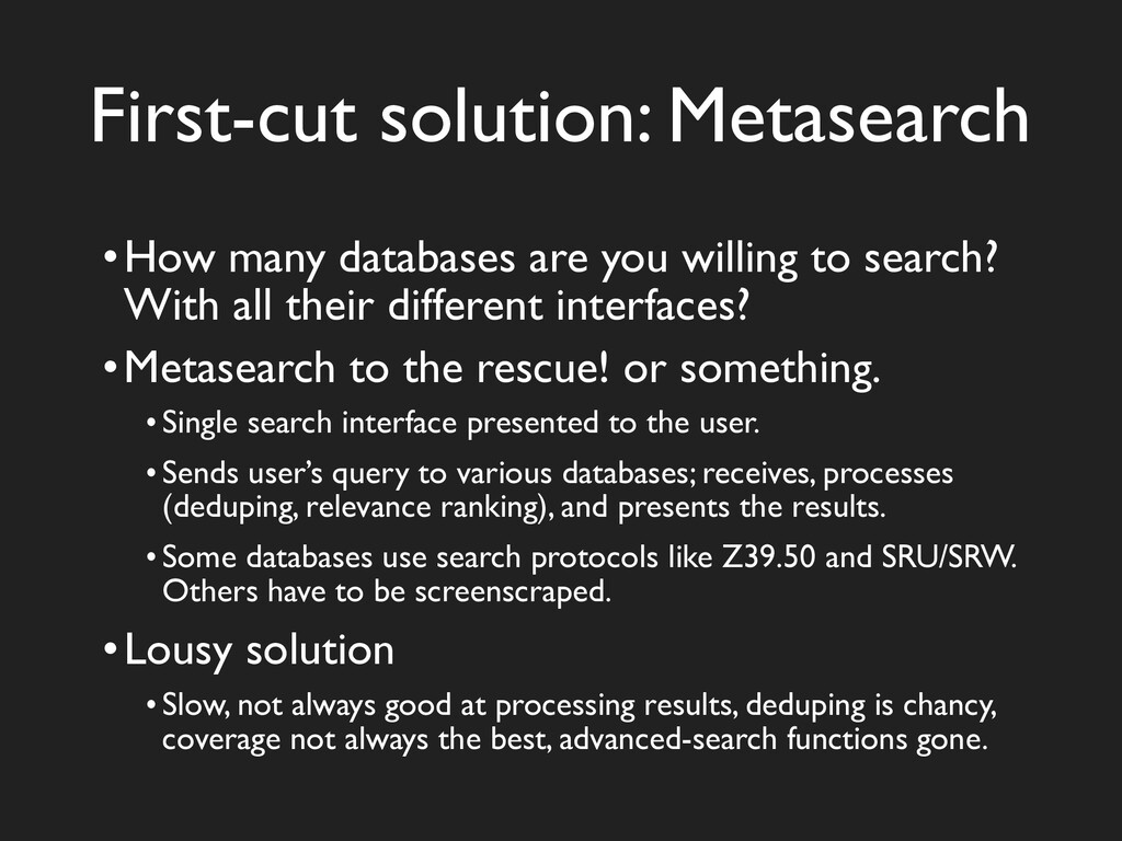 First-cut solution: Metasearch •How many databa...