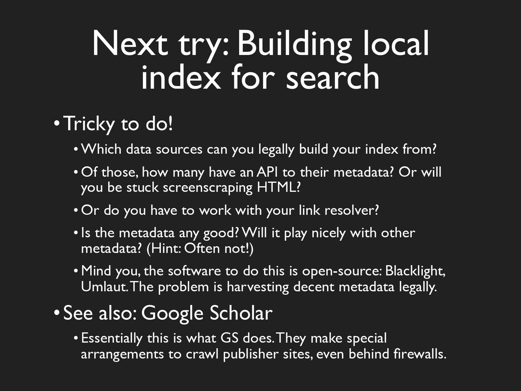 Next try: Building local index for search •Tric...