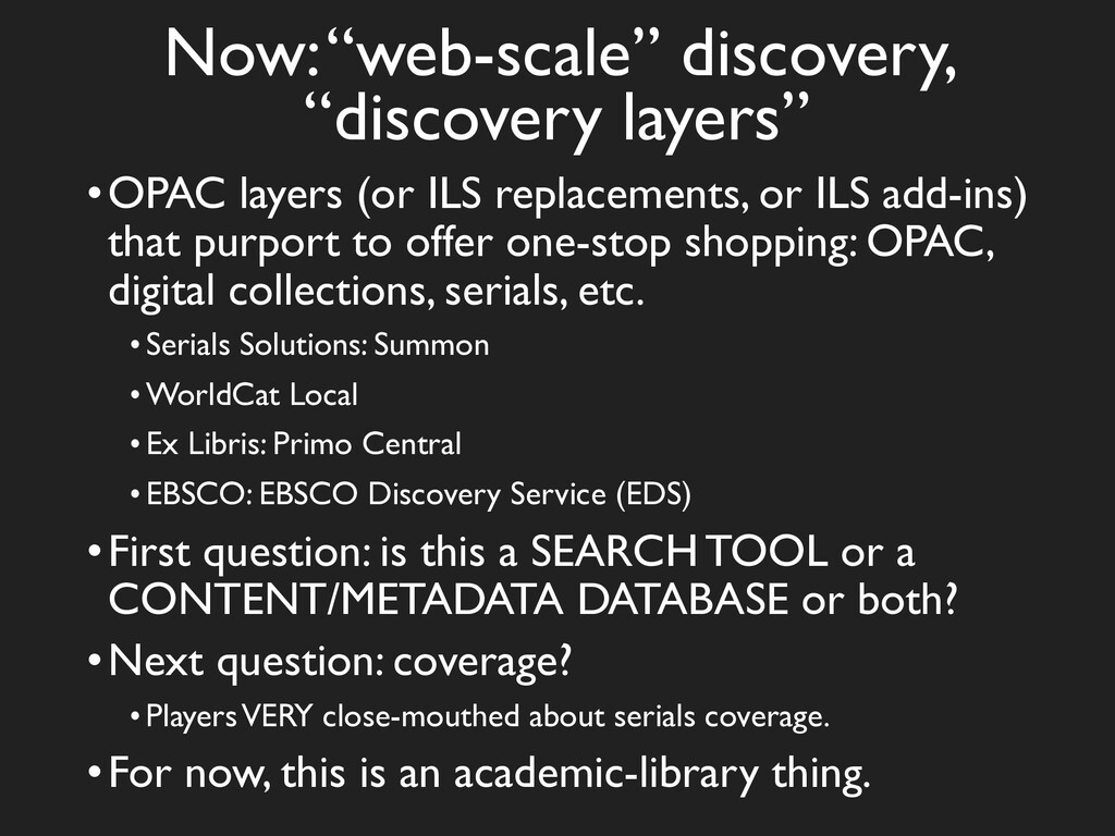 """Now: """"web-scale"""" discovery, """"discovery layers"""" ..."""