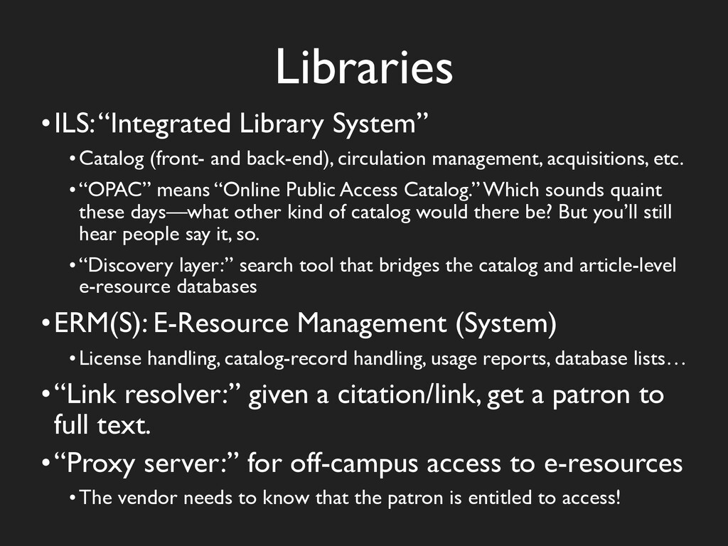 """Libraries •ILS: """"Integrated Library System"""" •Ca..."""