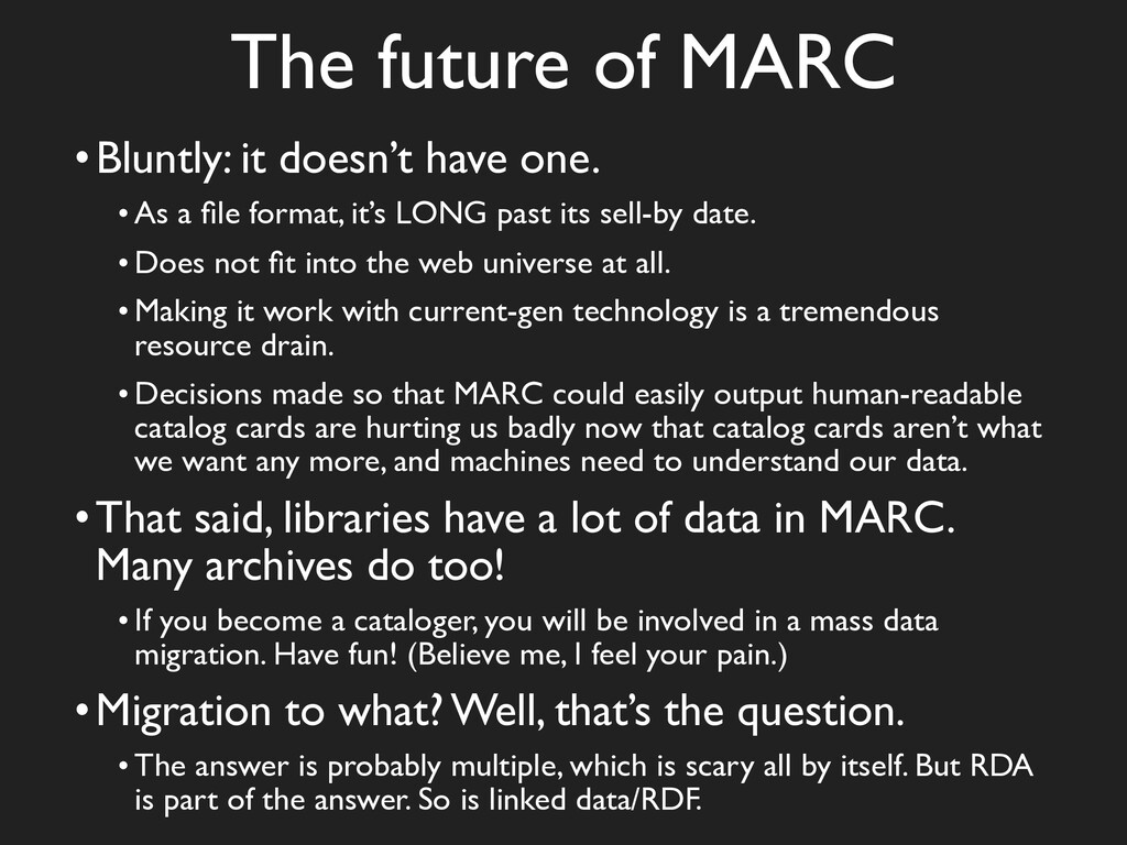 The future of MARC •Bluntly: it doesn't have on...