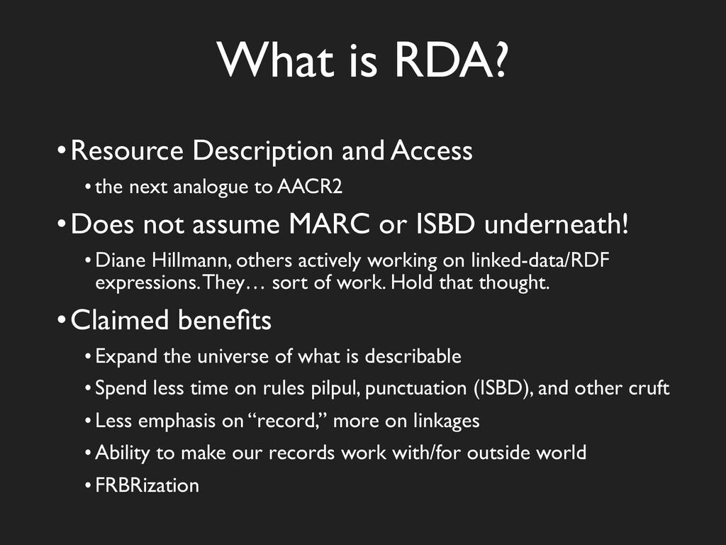 What is RDA? •Resource Description and Access •...