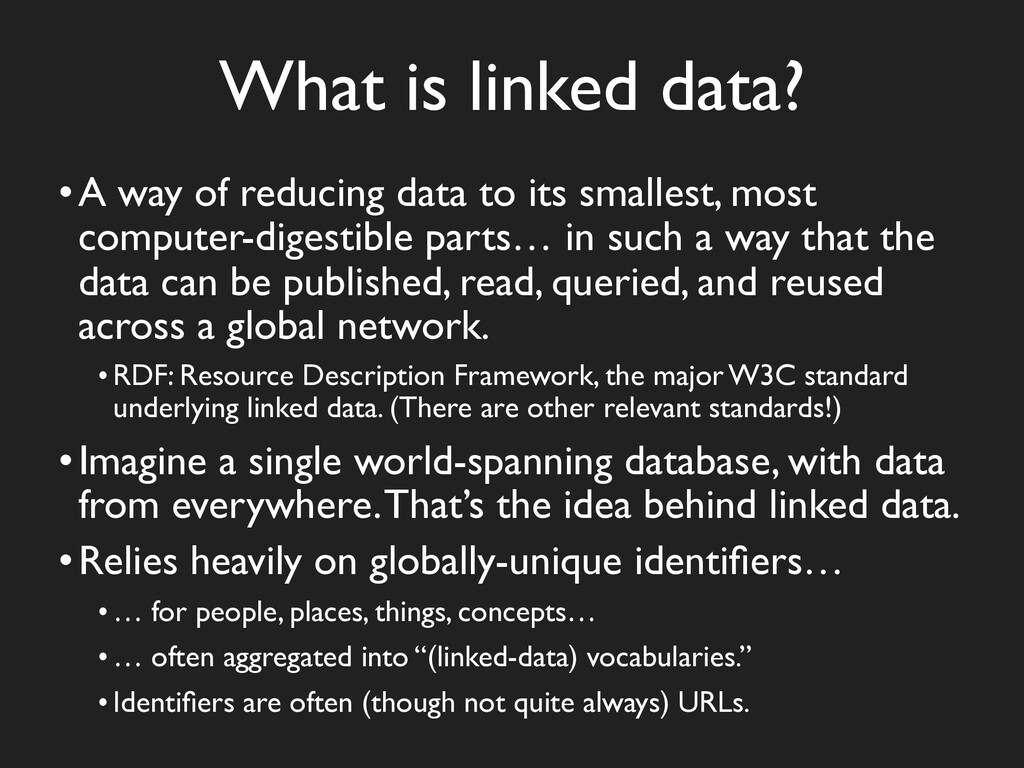 What is linked data? •A way of reducing data to...