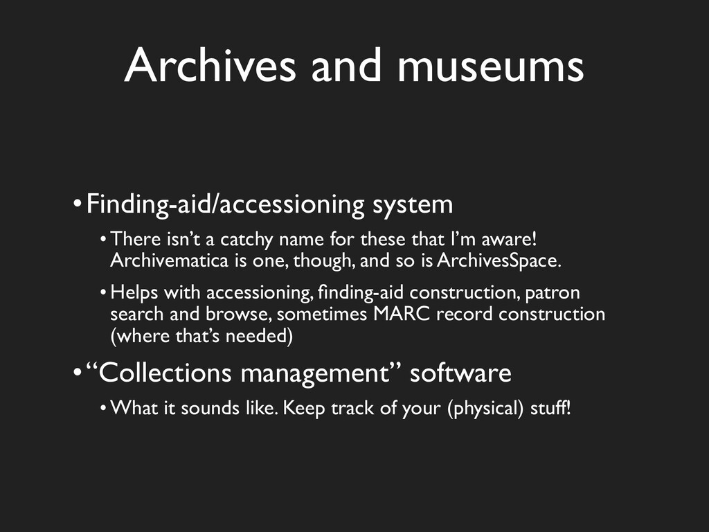 Archives and museums •Finding-aid/accessioning ...